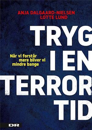 lotte lund Tryg i en terrortid på saxo.com