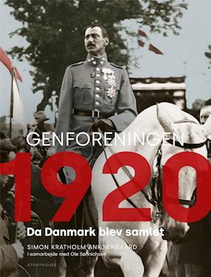 Genforeningen 1920-simon ankjærgaard-bog fra simon ankjærgaard på saxo.com