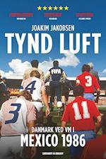 Tynd luft - Danmark ved VM i Mexico 1986