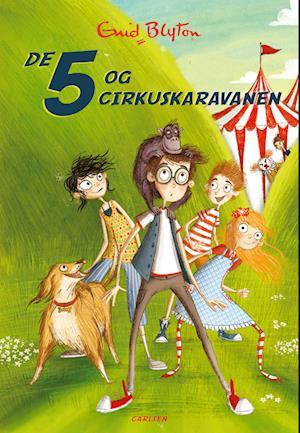 De 5 og cirkuskaravanen