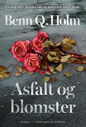 benn q. holm Asfalt og blomster fra saxo.com