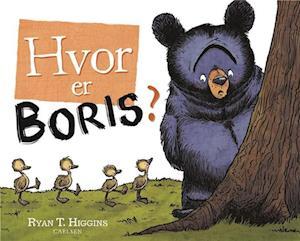ryan t. higgins – Hvor er boris?-ryan t. higgins-bog på saxo.com