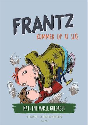 Frantz-bøgerne (1) - frantz kommer op at slås-katrine marie guldager-bog fra katrine marie guldager fra saxo.com