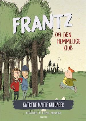 Frantz-bøgerne (6) - frantz og den hemmelige klub-katrine marie guldager-bog fra katrine marie guldager fra saxo.com
