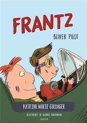 katrine marie guldager – Frantz-bøgerne (3) - frantz bliver pilot-katrine marie guldager-bog fra saxo.com