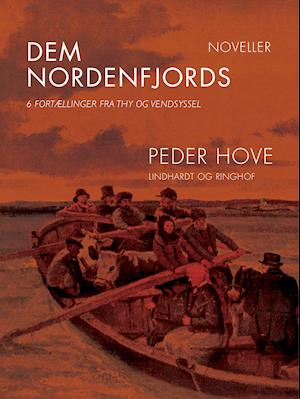 Dem nordenfjords: 6 fortællinger fra Thy og Vendsyssel