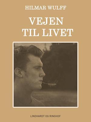 hilmar wulff Vejen til livet-hilmar wulff-lydbog fra saxo.com
