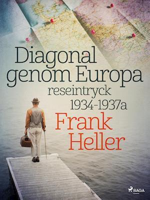 Diagonal genom Europa: reseintryck 1934-1937