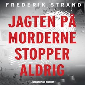 Jagten på morderne stopper aldrig - Genåbnede danske kriminalsager