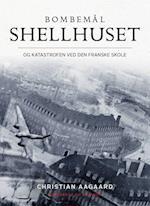 Bombemål Shellhuset og katastrofen ved Den Franske Skole