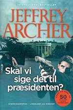 Skal vi sige det til præsidenten? (Kane og Abel #3)