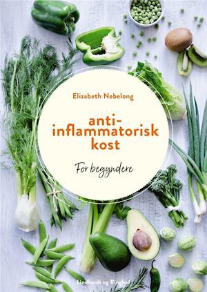 Antiinflammatorisk kost for begyndere-Elizabeth Nebelong-Bog