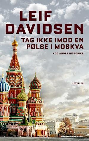 Tag ikke imod en pølse i Moskva og andre historier