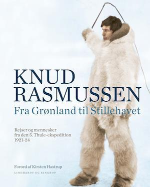 knud rasmussen fra grønland til stillehavet-knud rasmussen-bog
