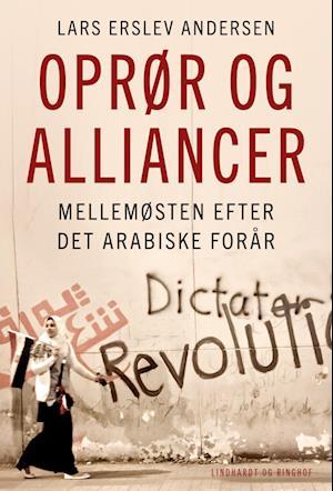 Oprør og alliancer - Mellemøsten efter det arabiske forår