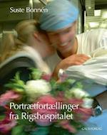 Portrætfortællinger fra Rigshospitalet af Suste Bonnén