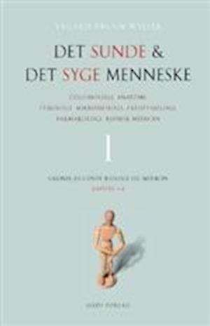 Bog, indbundet Det sunde og det syge menneske. Grundlæggende biologi og medicin af Vegard Bruun Wyller