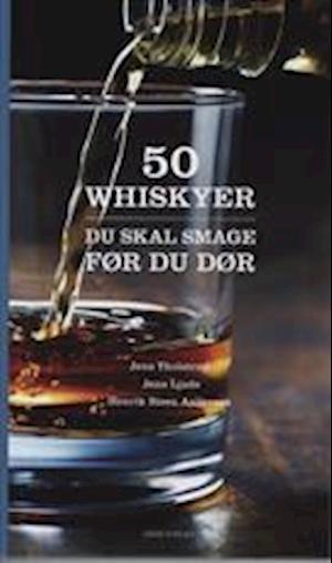 Bog, indbundet 50 whiskyer du skal smage før du dør af Jens Tholstrup, Henrik Steen Andersen, Jens Linde