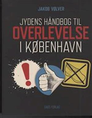 Bog, hæftet Jydens håndbog til overlevelse i København af Jakob Vølver