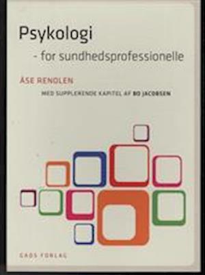 Psykologi - for sundhedsprofessionelle-åse renolen-bog fra åse renolen på saxo.com