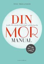 DIN - komplette, helt uundværlige, stærkt beroligende og fuldstændig ærlige - MOR-MANUAL