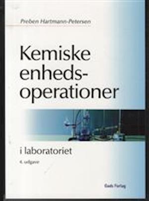 Bog, hæftet Kemiske enhedsoperationer i laboratoriet af Preben Hartmann Petersen