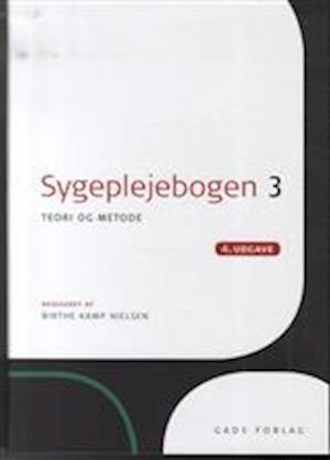 Bog, hæftet Sygeplejebogen. Teori og metode af red, Birthe Kamp Nielsen