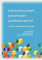 Interprofessionelt samarbejde i sundhedsvæsnet af Marianne Lindahl, Lisbeth Villemoes Sørensen, Bettan Bagger