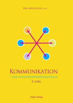 Bog, hæftet Kommunikation - for sundhedsprofessionelle af Kim Jørgensen, Redigeret af