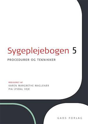 Bog, hæftet Sygeplejebogen. Procedurer og teknikker af Pia Lysdal Veje, Redigeret af: Karen Margrethe Maglekær