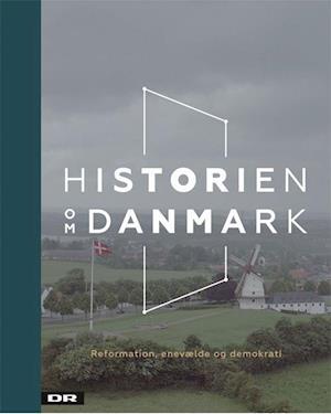 Historien om Danmark- Reformationen, enevælde og demokrati
