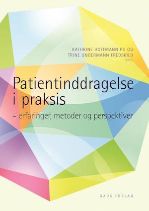 trine ungermann fredskild – Patientinddragelse i praksis-trine ungermann fredskild-bog fra saxo.com