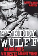 Freddy Wulff – Danmarks vildeste eventyrer