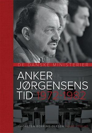Bog, hæftet Anker Jørgensens tid af Niels W. Olesen, Thorsten B. Olesen