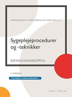 pia lysdal veje Sygeplejeprocedurer og -teknikker-pia lysdal veje-bog fra saxo.com