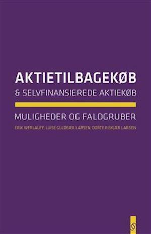 Bog, hæftet Aktietilbagekøb og selvfinansierede aktiekøb af Erik Werlauff, Dorte Riskjær Larsen, Luise Guldbæk Larsen