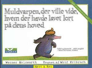 Bog indbundet Muldvarpen der ville vide hvem der havde lavet lort på dens hoved af Werner Holzwarth Wolf Erlbruch