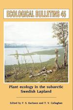 Plant Ecology in the Sub-Arctic Swedish Lapland (Ecological Bulletin 45) (Ecological Bulletin)