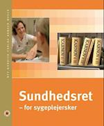 Sundhedsret - for sygeplejersker (Lærebog for sygeplejestuderende)