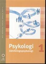 Psykologi. Udviklingspsykologi (Lærebog for sygeplejestuderende)