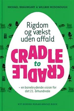 Bog, hæftet Cradle to cradle af William A. McDonough