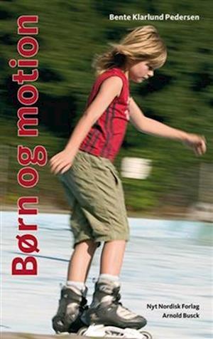 Bog, hæftet Børn og motion af Bente Klarlund Pedersen