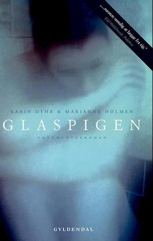 Bog hæftet Glaspigen af Karin Dyhr Daugaard Marianne Holmen