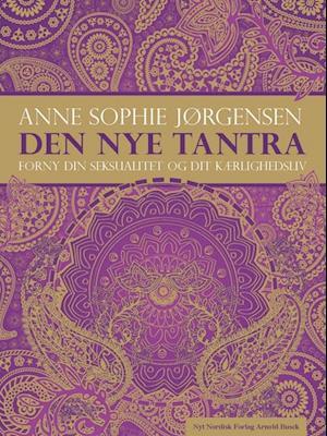 Bog, hæftet Den nye tantra af Anne Sophie Jørgensen