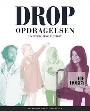 Bog, hardback Drop opdragelsen! af Fie Hørby