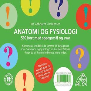 Bog, ukendt format Anatomi og fysiologi: 599 spørgsmål og svar af Ina Gebhardt Christensen