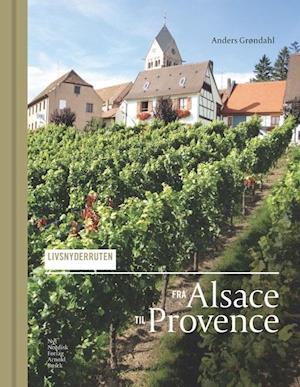 Livsnyderruten fra Alsace til Provence