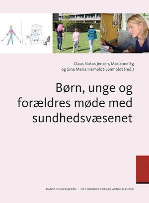 Bog, hæftet Børn, unge og forældres møde med sundhedsvæsenet af Betty Nørgaard, Børnerådet , Cecilie Bruun