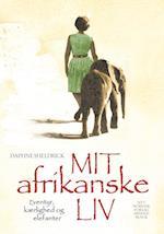 Mit afrikanske liv - eventyr, kærlighed og elefanter