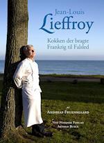 Jean-Louis Lieffroy - kokken der bragte Frankrig til Falsled